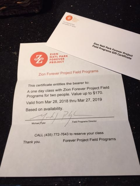 A one day class with Zion Forever Project experts in Zion National Park.  Certificate good for two (2) people.  Value $170.  Silent Auction.  Minimum bid TBD.